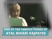 Watch: Famous poems of Atal Bihari Vajpayee - Part 1