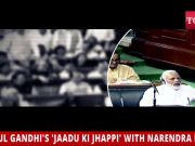 Watch: Rahul Gandhi's 'jaadu ki jhappi' with Narendra Modi in Parliament