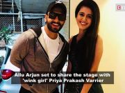'Wink girl' Priya Prakash Varrier to share stage with Allu Arjun