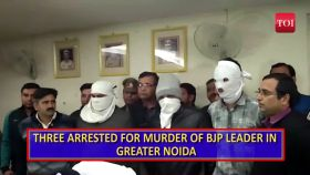Three arrested for murder of BJP leader in Greater Noida