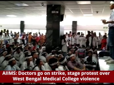 AIIMS: Doctors go on strike, stage protest over West Bengal Medical College violence
