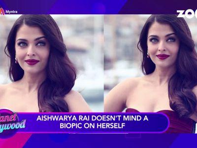 Aishwarya Rai Bachchan doesn't mind a biopic on herself