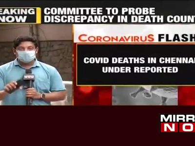 COVID-19 deaths under-reported in Chennai, officials admit; authorities to probe discrepancy