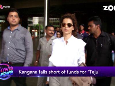 Kangana Ranaut falls short of funds for 'Teju'?