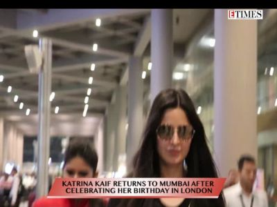 Katrina Kaif returns to Mumbai after celebrating her birthday in London