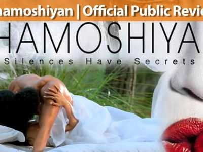 Khamoshiyan | Official Public Review