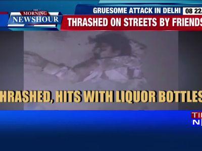 Man brutally thrashed by friends in Delhi, left on roadside