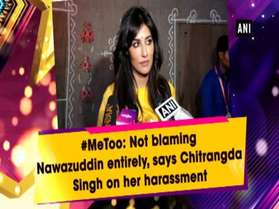 #MeToo movement: Not blaming Nawazuddin entirely, says Chitrangda Singh on her harassment